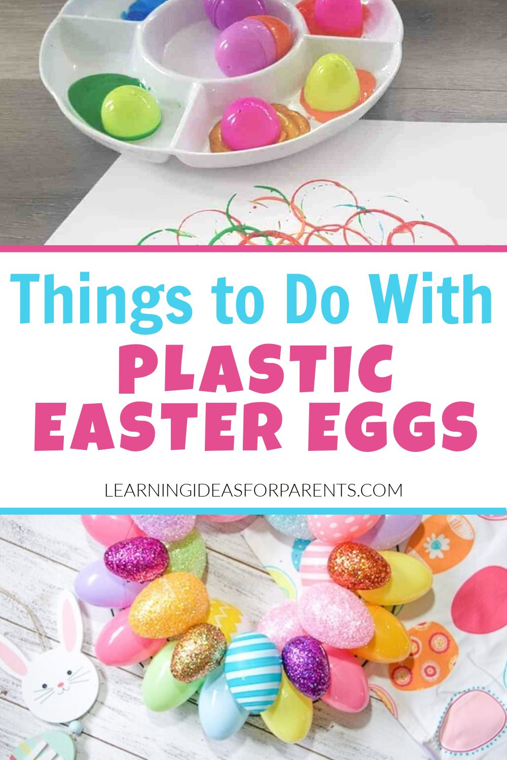 Crafts and learning activities with plastic Easter eggs.