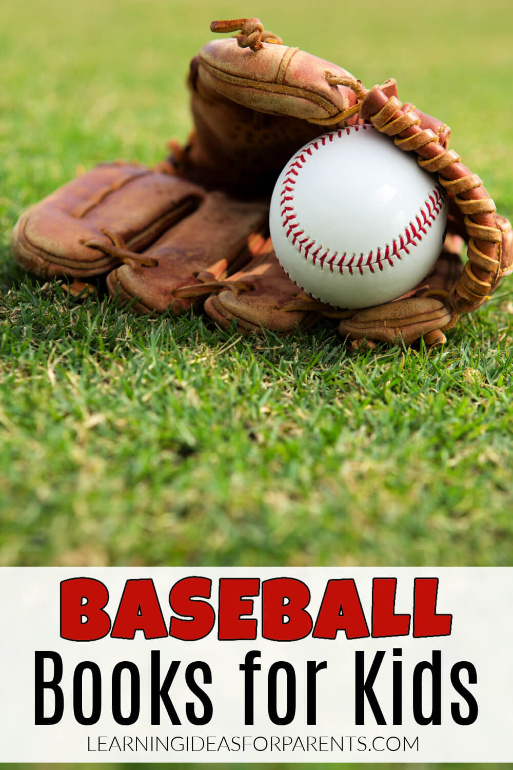 Baseball glove and ball. Books for Kids of all ages.