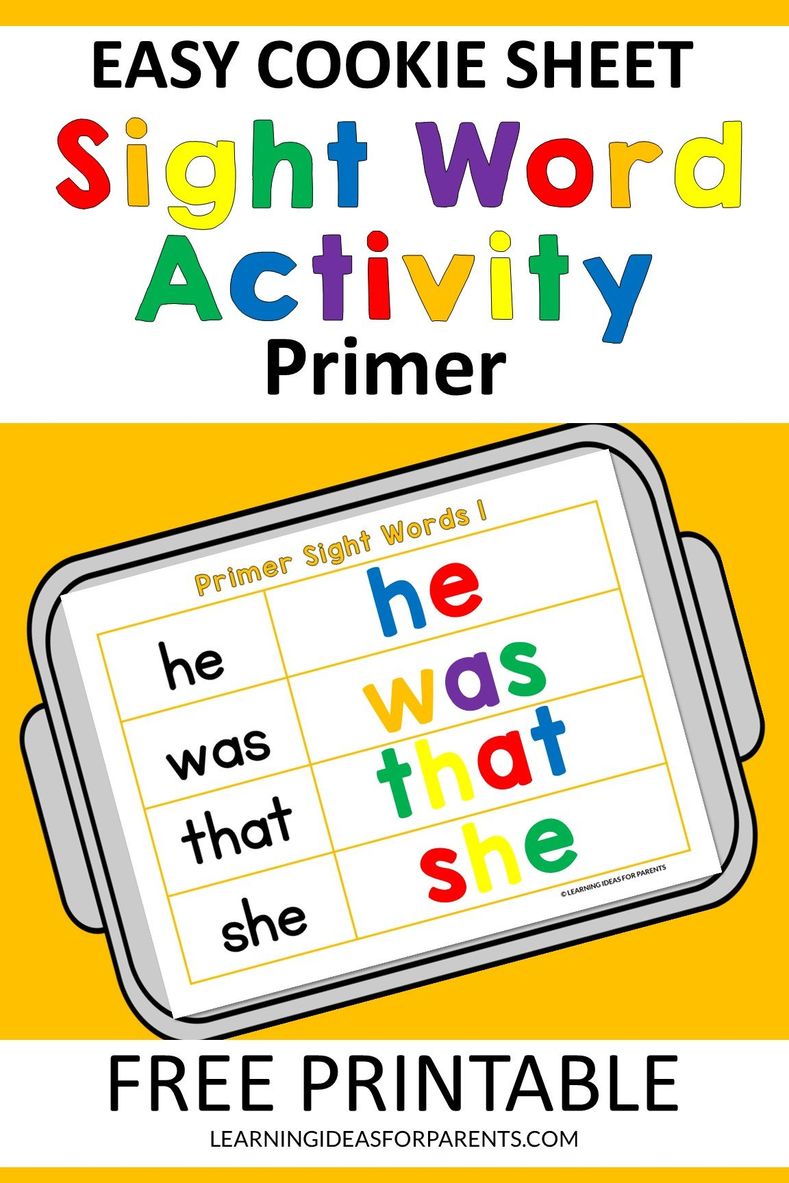 Free printable easy cookie sheet primer sight word activity.