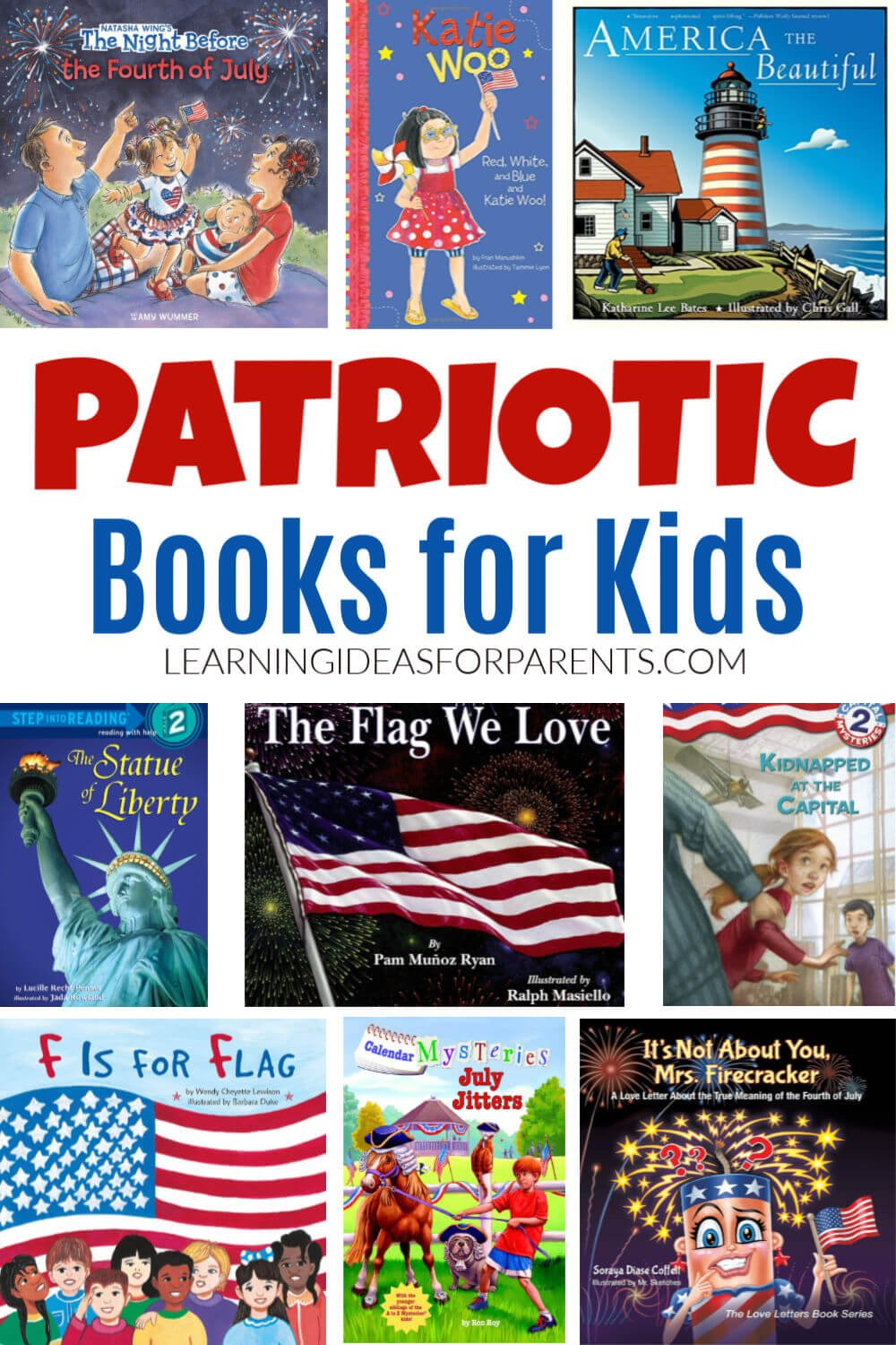 Examples of patriotic books for kids of all ages.